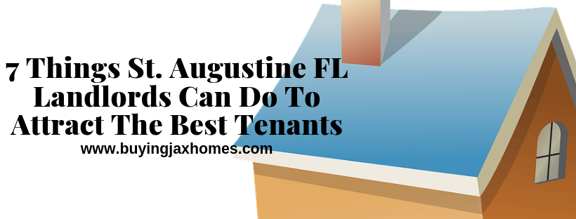 What Landlords Can Do To Attract The Best Tenants In St. Augustine FL