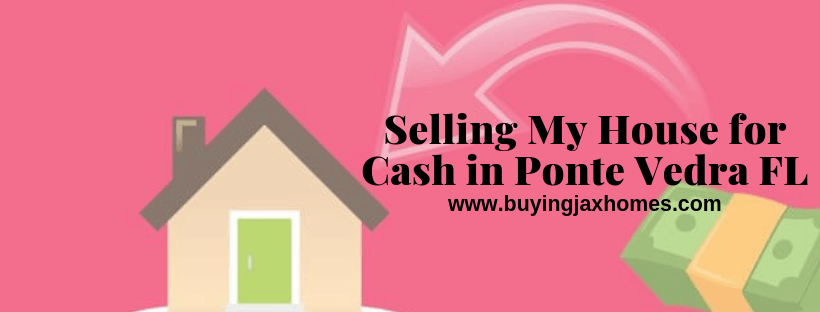 Selling My House for Cash in Ponte Vedra FL