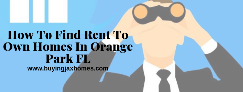 How To Find Rent To Own Homes In Orange Park FL