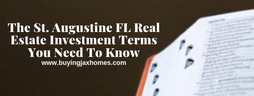 Real Estate Investment Terms In St. Augustine FL