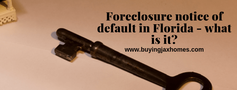 live in Florida and get a foreclosure notice of default?
