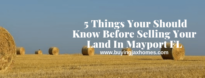 Things Your Should Know Before Selling Your Land In Mayport FL