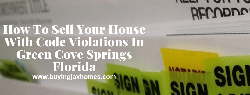 Sell Your House With Code Violations In Green Cove Springs Florida
