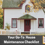 Your Go-To House Maintenance Checklist