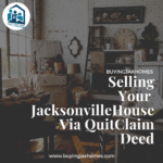 Selling Your Jacksonville House Via QuitClaim Deed
