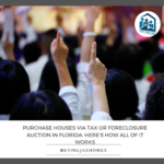 Purchase Houses via Tax or Foreclosure Auction in Florida