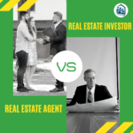 Real Estate Investor vs. Real Estate Agent