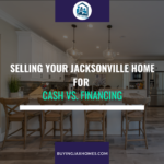Selling Your Jacksonville Home for Cash vs. Financing
