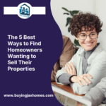 The 5 Best Ways to Find Homeowners Wanting to Sell Their Properties