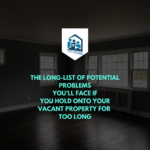 The Long List of Problems of Vacant Home