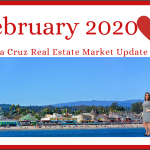 Local Santa Cruz Real Estate Market Update: February 2020