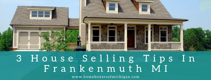 Sell my house in Frankenmuth MI