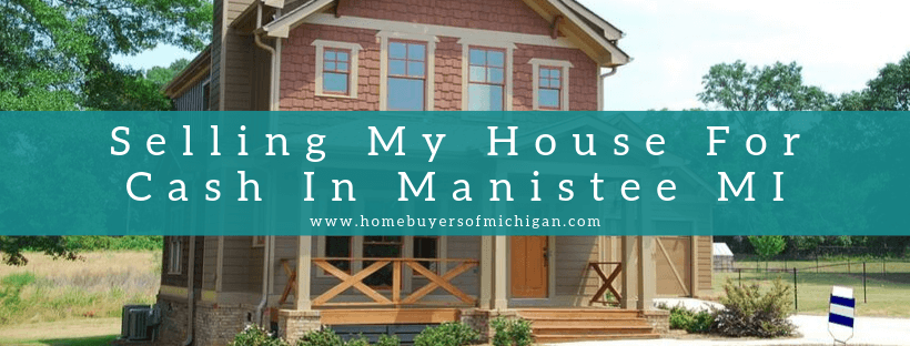 Manistee MI Property Buyers