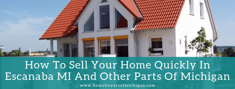Sell your property in Escanaba MI