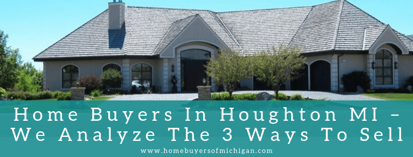 House buyers in Houghton MI
