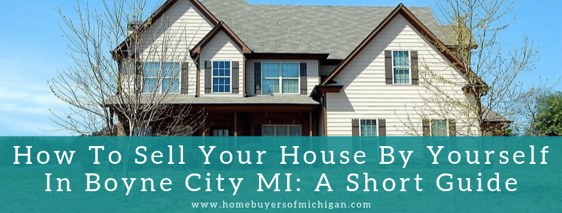 sell your property in Boyne City MI