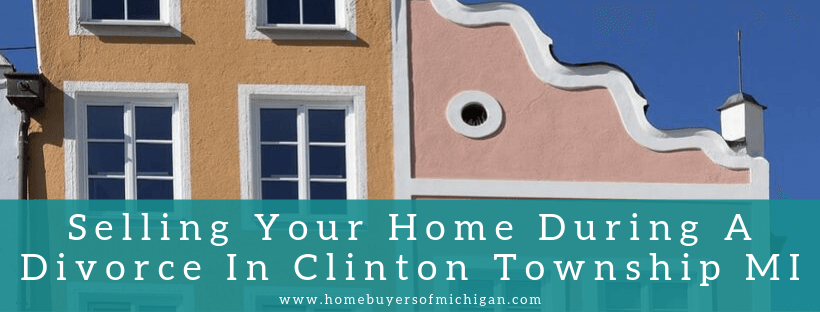 We buy properties in Clinton Township MI