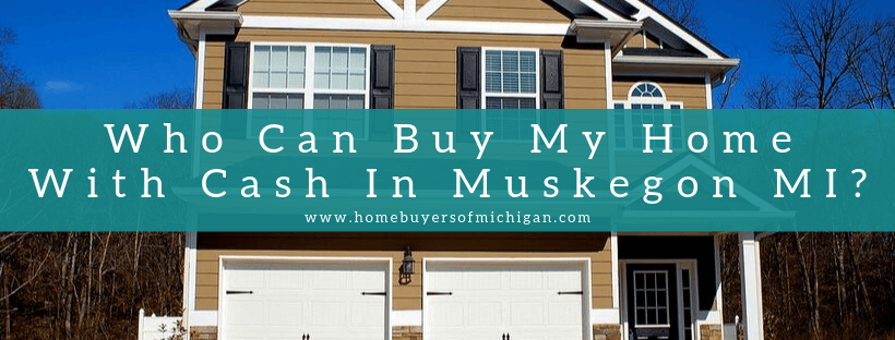 sell my house In Muskegon MI