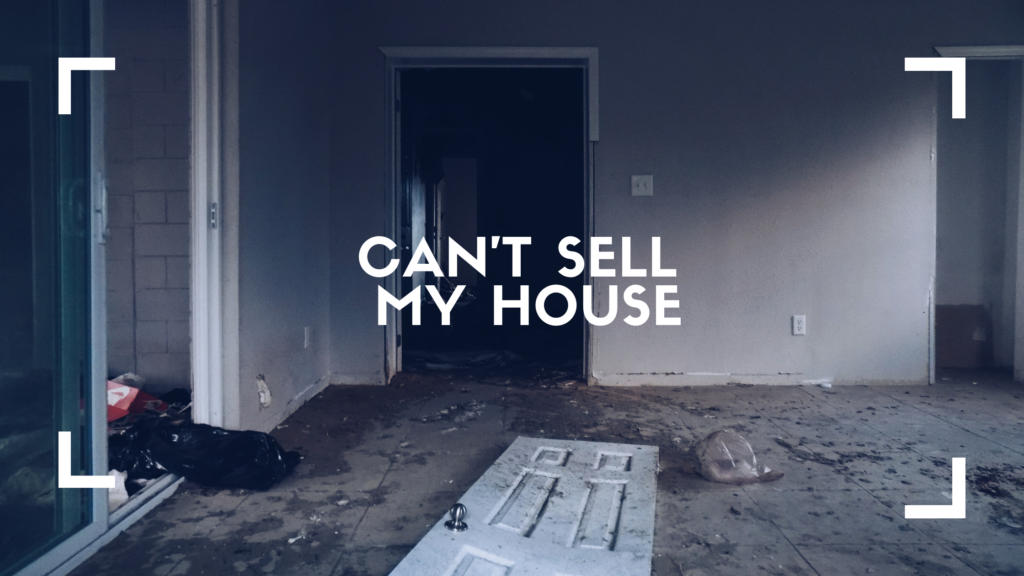 Can't Sell My House in Houston
