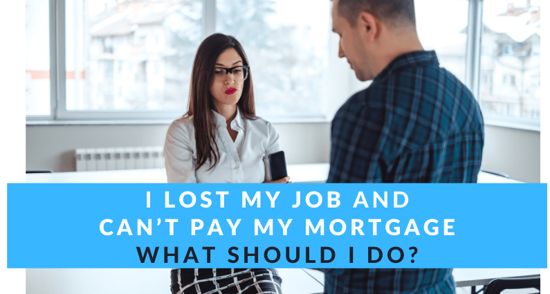 Lost Job and Can't Pay My Mortgage