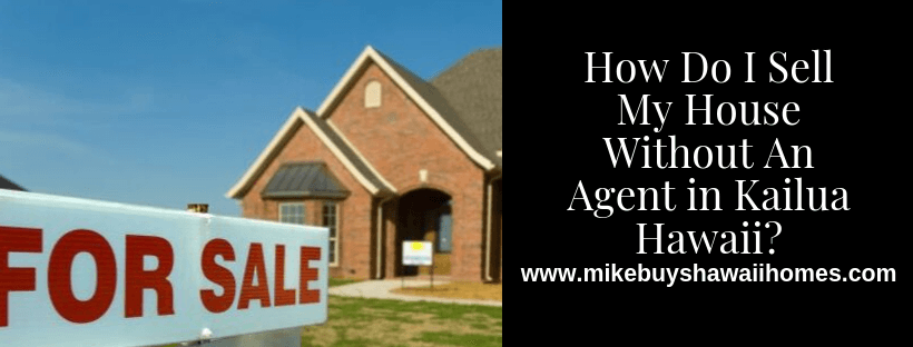 Sell My House Without An Agent in Kailua Hawaii