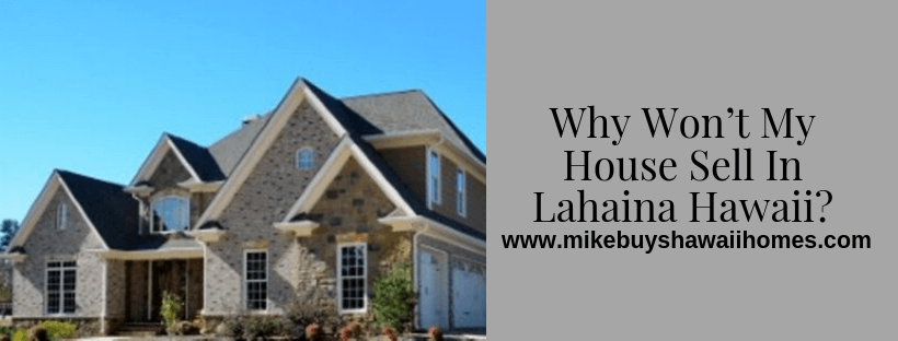 Sell my house In Lahaina Hawaii