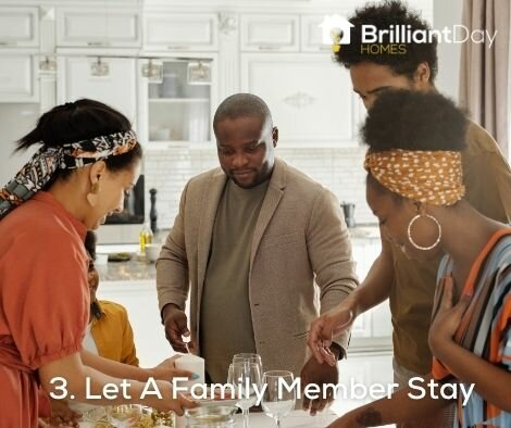 let a family member stay in the house