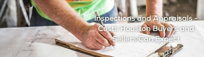 Inspections and Appraisals: Costs Houston Buyers and Sellers Can Expect