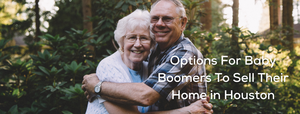 options for baby boomers to sell their home in houston