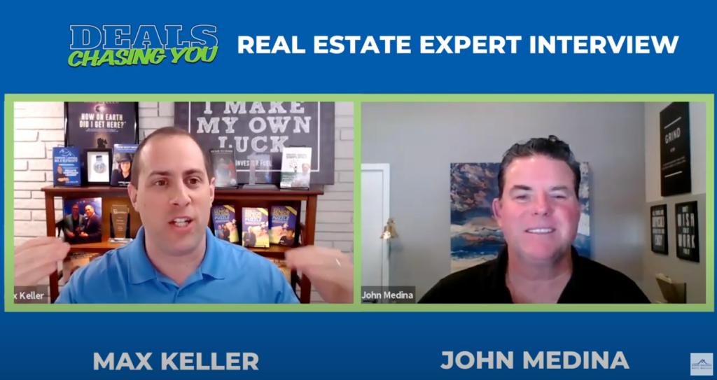 REI Expert Interview John Medina, John Medina Buys Houses - Deals Chasing You by Max Keller
