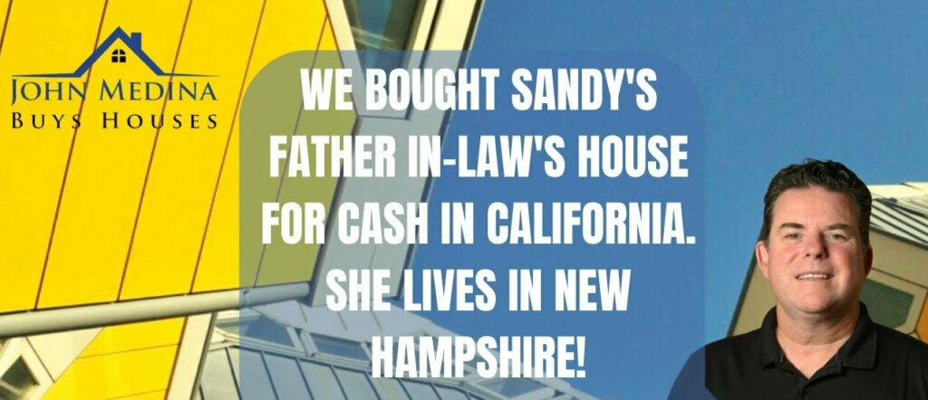 Sandy Was in New Hampshire When We Bought Her Father-In-Law's Southern California House!