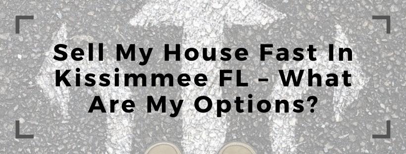 We buy houses in Kissimmee FL