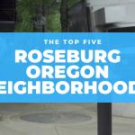 Top Roseburg Oregon Neighborhoods