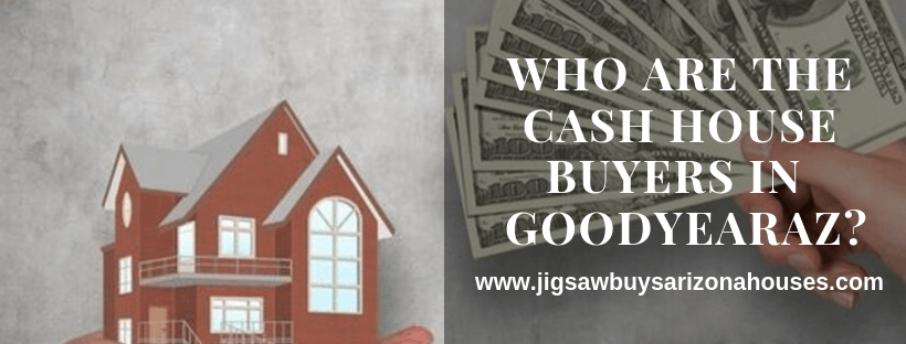 Cash For Homes In Goodyear AZ
