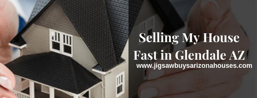 Selling My House Fast in Glendale AZ