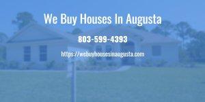 we buy houses in Augusta