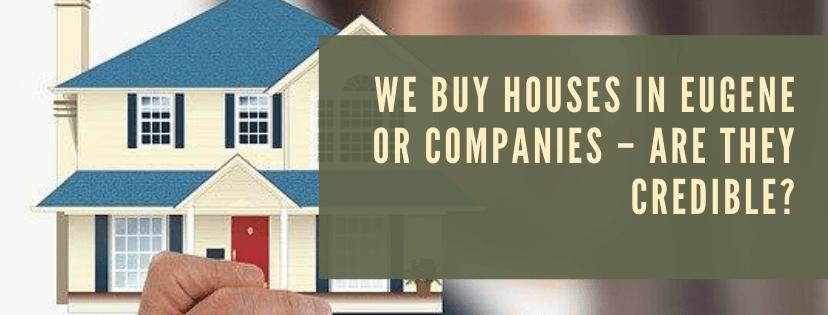 We buy houses in Eugene OR