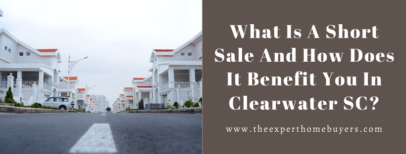 Sell my house in Clearwater SC