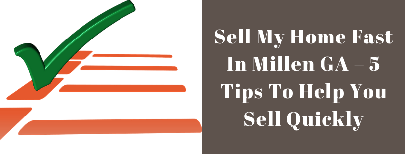 Sell My House In Millen GA