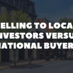 selling to local investors versus national buyers