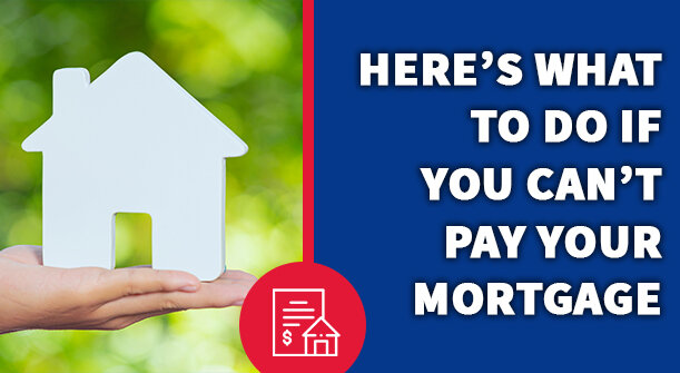 Here's What to Do if You Can't Pay Your Mortgage