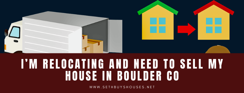 We buy houses in Boulder CO