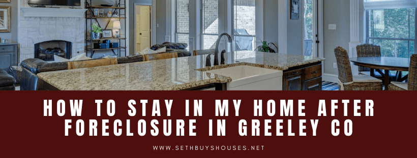 We buy houses in Greeley CO