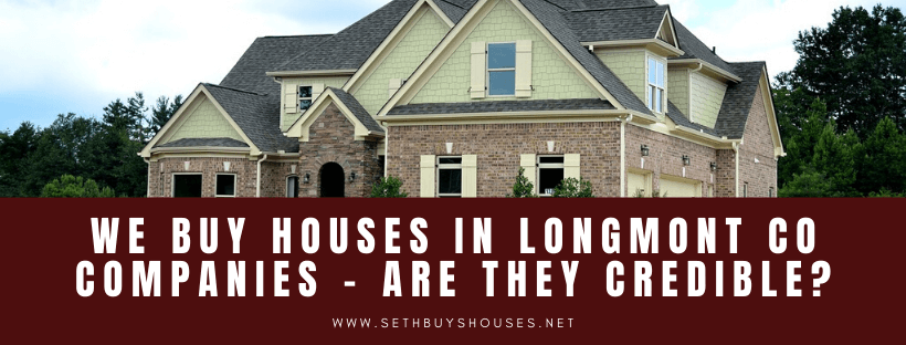 We buy houses in Longmont CO