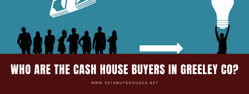 Sell My House In Greeley CO