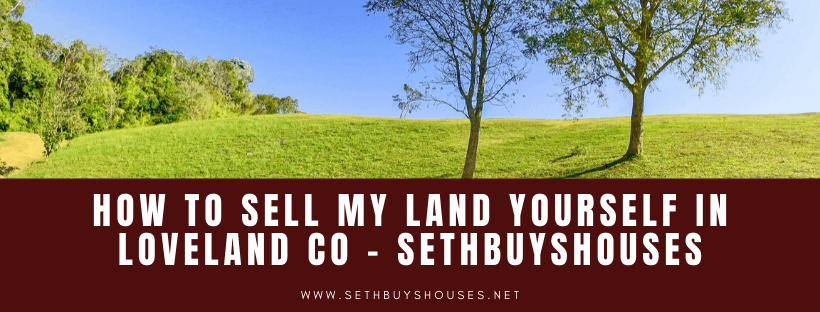 Sell my property in Loveland CO