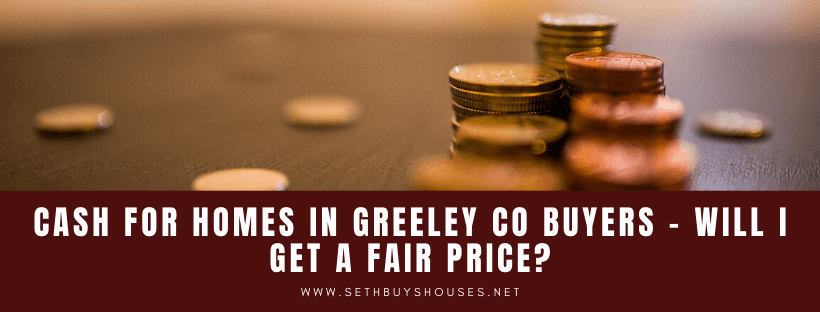 Sell my property in Greeley CO