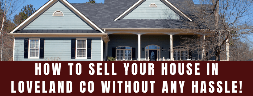 Sell My House In Loveland CO