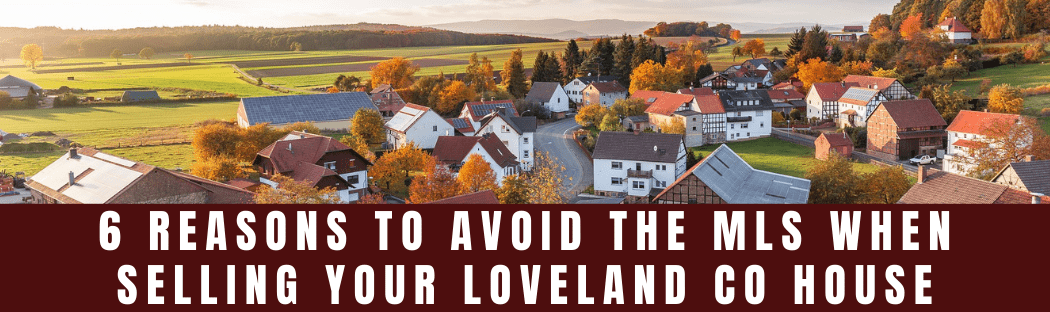 We buy houses in Loveland CO