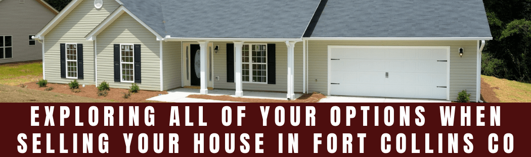 Sell My House In Fort Collins CO